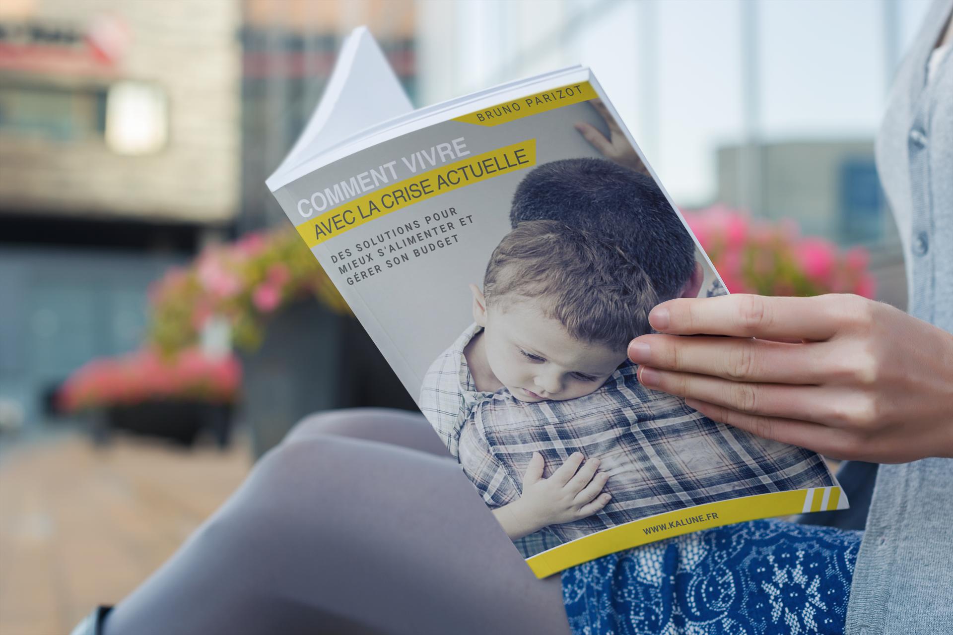 livre Comment vivre avec la crise actuelle. Des solutions pour mieux s'alimenter et mieux gérer son budget.